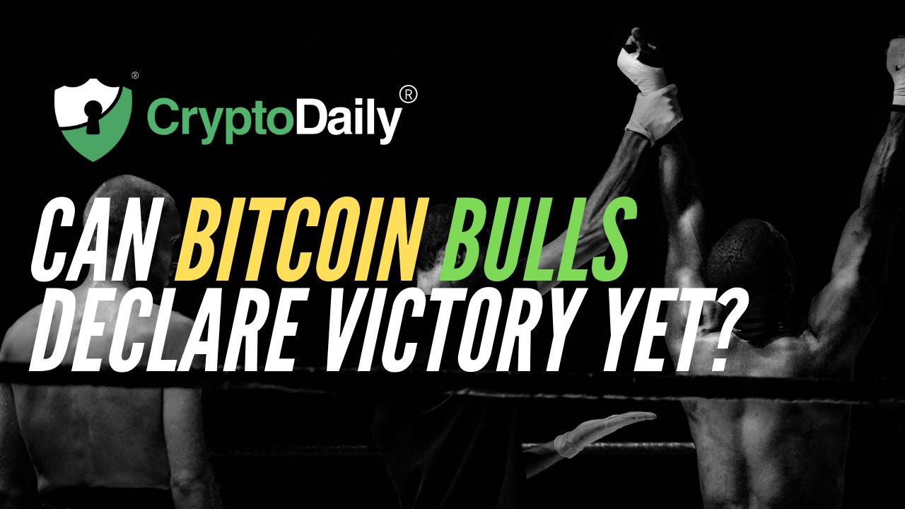 Can Bitcoin (BTC) Bulls Declare Victory Yet?