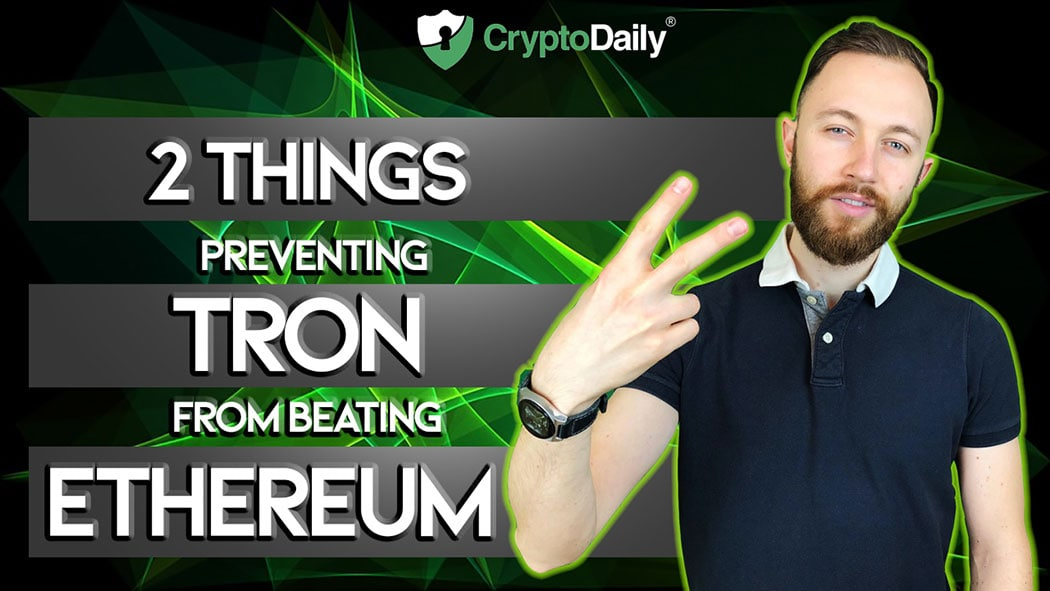 Two Things Preventing TRON From Beating Ethereum