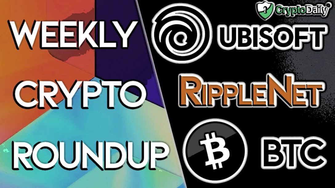 Weekly Roundup: BTC to $40k? Ripple Travels to Brazil & Ubisoft Shows Interest in Crypto