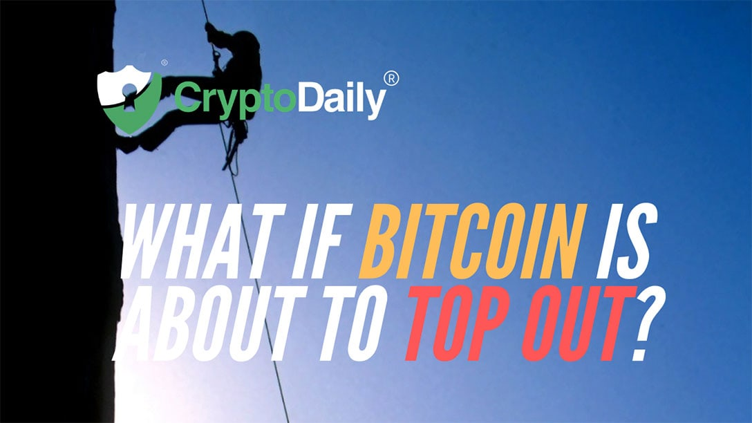 What If Bitcoin (BTC) Is About To Top Out?