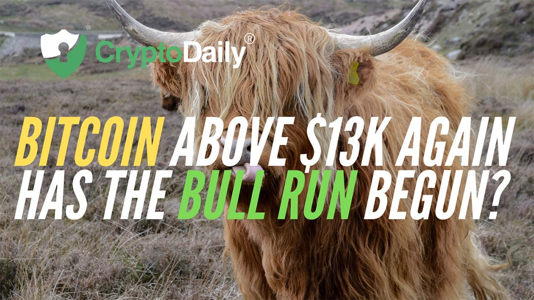 Bitcoin (BTC) Is Back Above $13k, Has The Bull Run Begun?