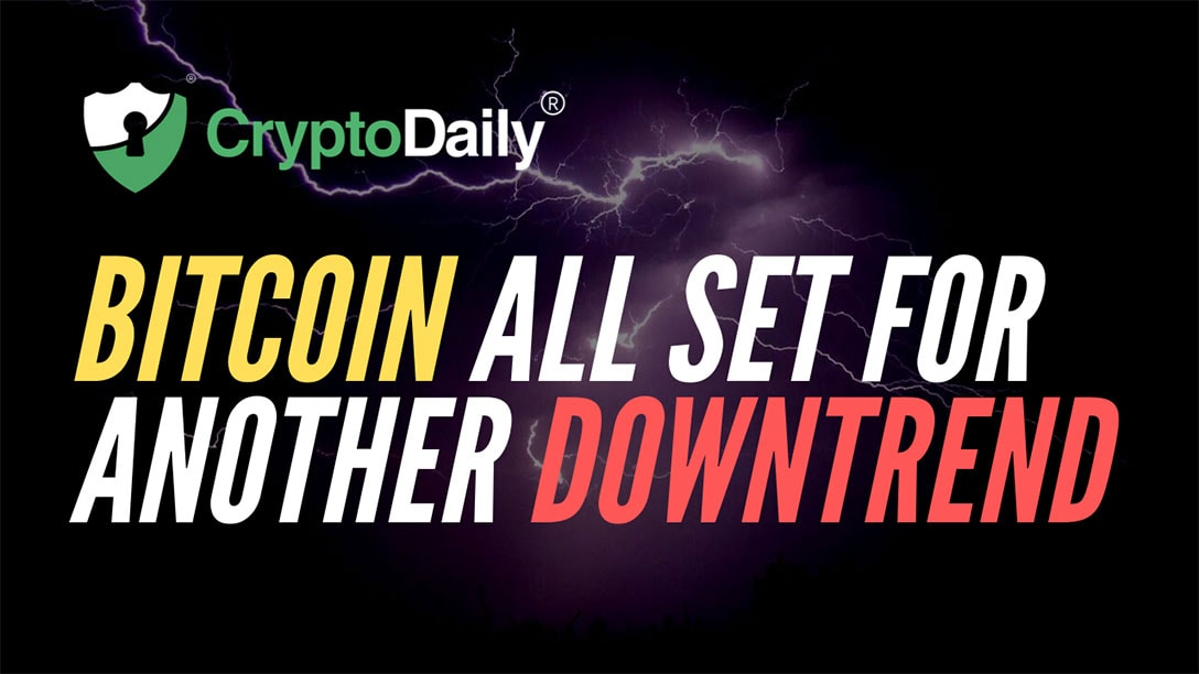 Bitcoin (BTC) All Set For Another Downtrend