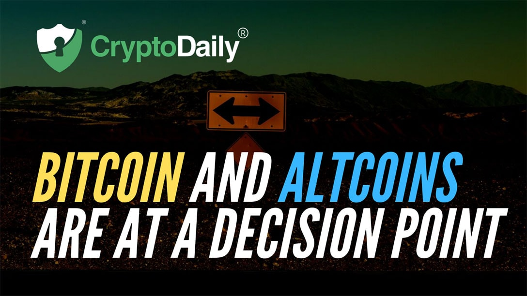 Bitcoin (BTC) And Altcoins Are At A Decision Point