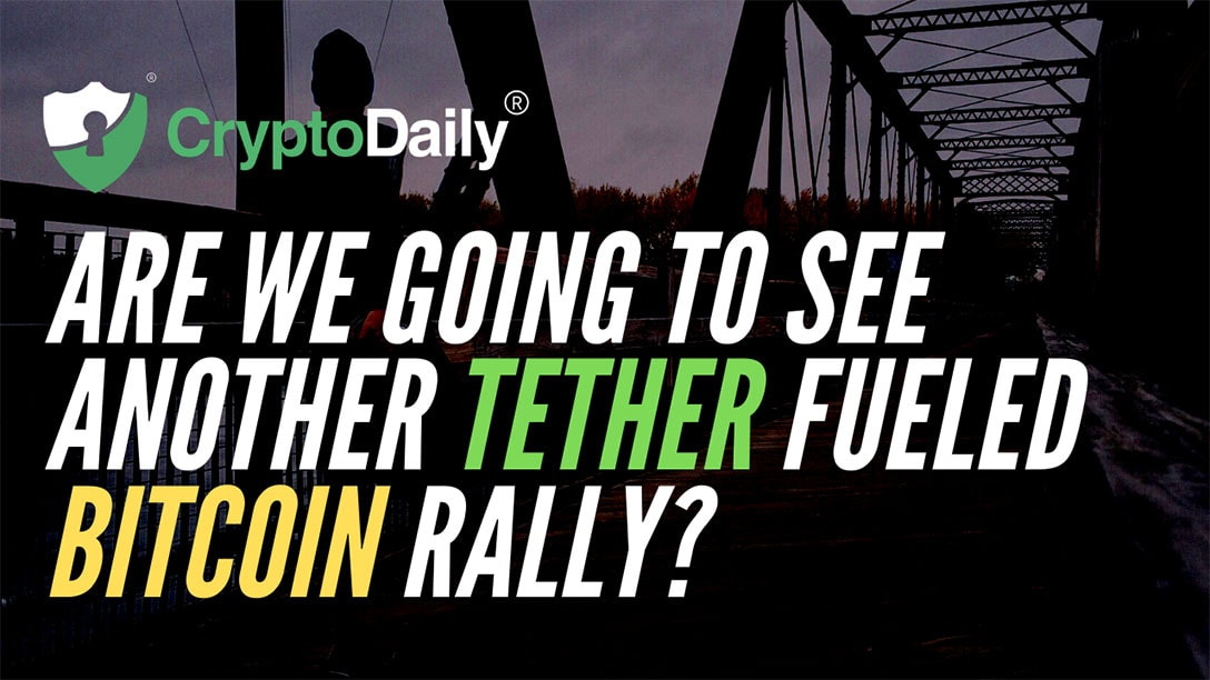 Are We Going To See Another Tether Fueled Bitcoin Rally?