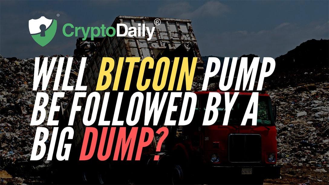 Will Bitcoin (BTC) Pump Be Followed By A Big Dump?