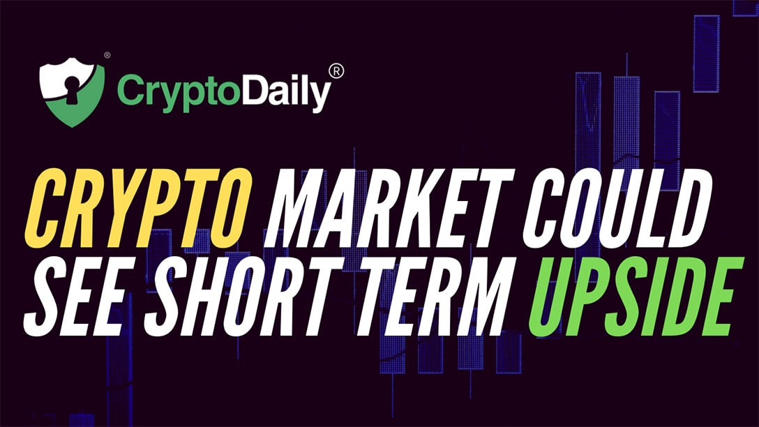 Crypto Market Could See Short Term Upside