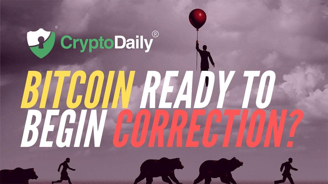 Bitcoin (BTC) Ready To Begin Correction?