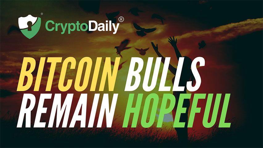 Bitcoin Bulls Remain Hopeful
