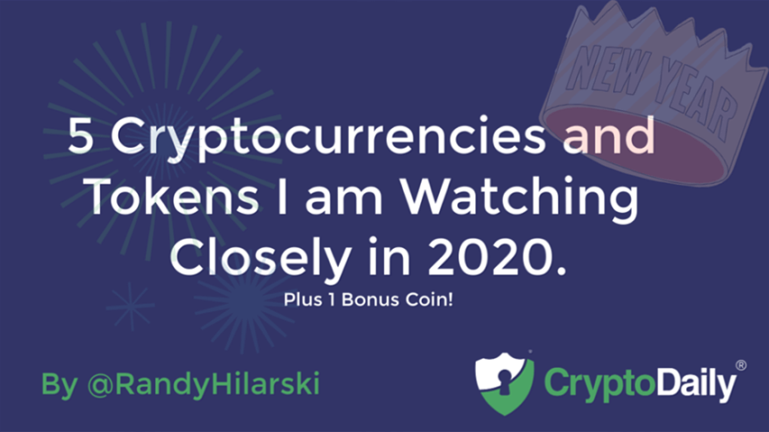 5 Cryptocurrencies And Tokens I Am Watching Closely In 2020