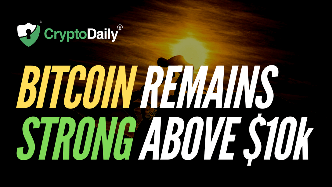 Bitcoin Remains Strong Above $10k