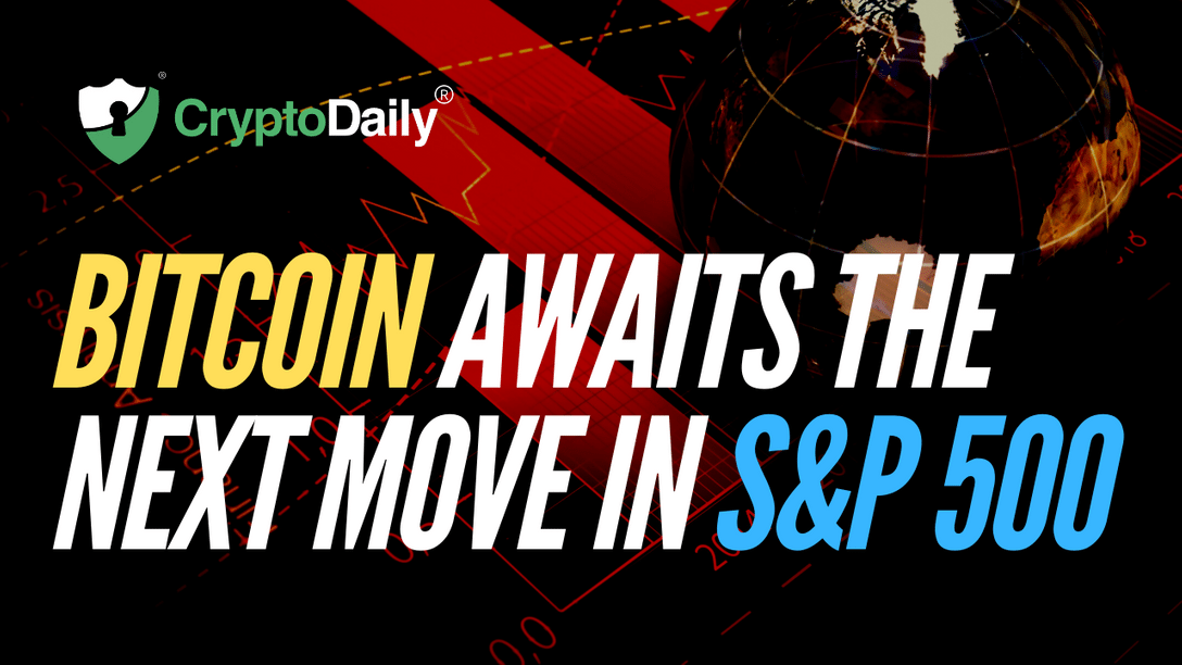 Bitcoin Awaits The Next Move In S&P 500 (SPX)