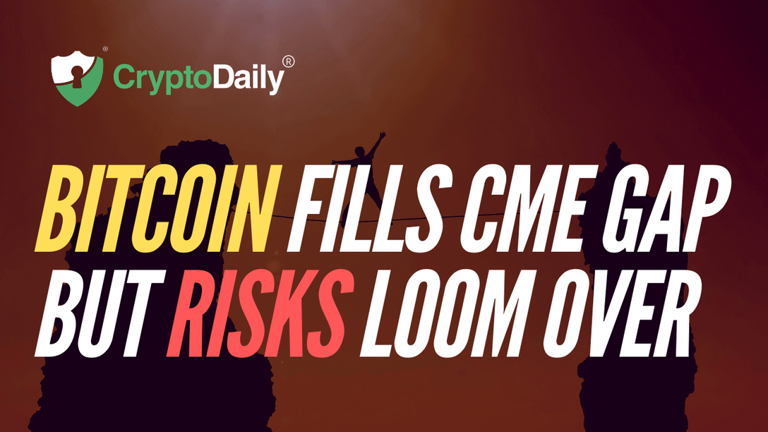 Bitcoin Fills CME Gap But Risks Loom Over