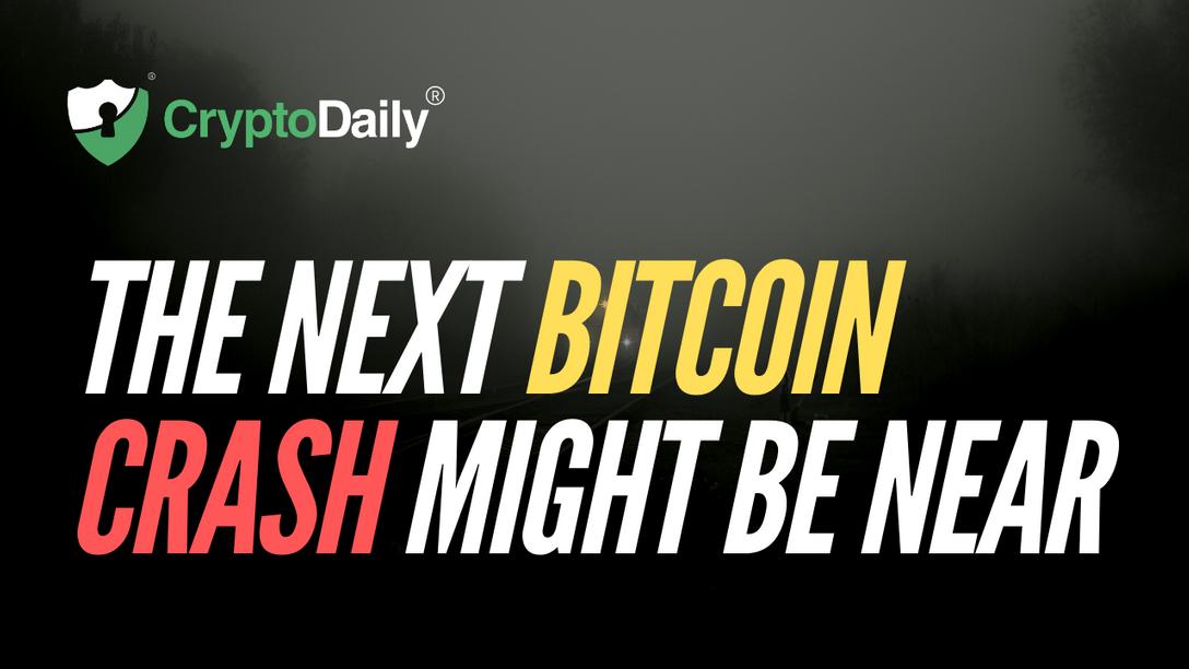 The Next Bitcoin Crash Might Be Near