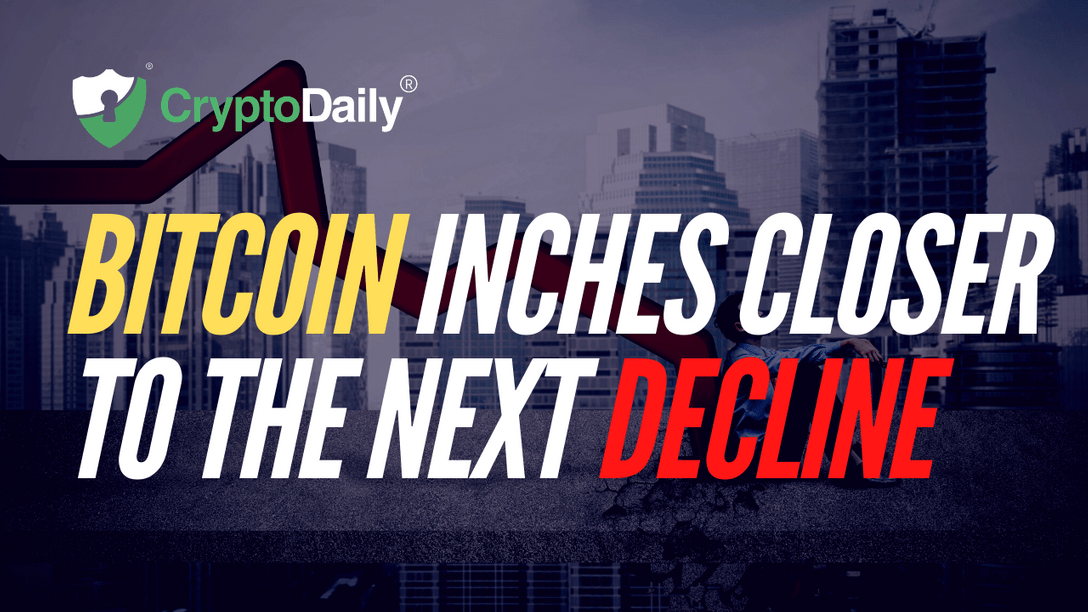 Bitcoin Inches Closer To The Next Decline