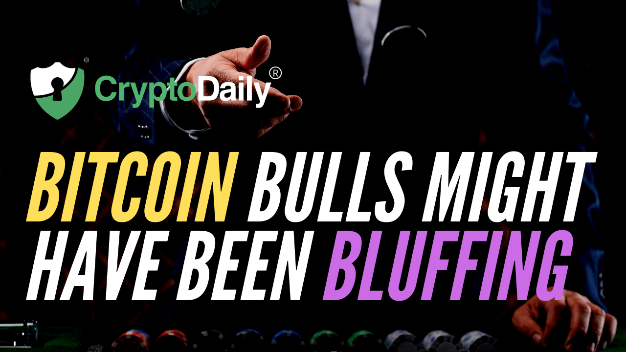 Bitcoin Bulls Might Have Been Bluffing